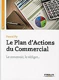 Telecharger Livres Le plan d actions du commercial Le concevoir le rediger (PDF,EPUB,MOBI) gratuits en Francaise