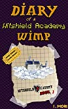 Diary of a Witshield Academy Wimp: (Adventure Series Book 1)(Free Video Game Inside)