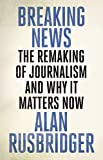 #5: Breaking News: The Remaking of Journalism and Why It Matters Now