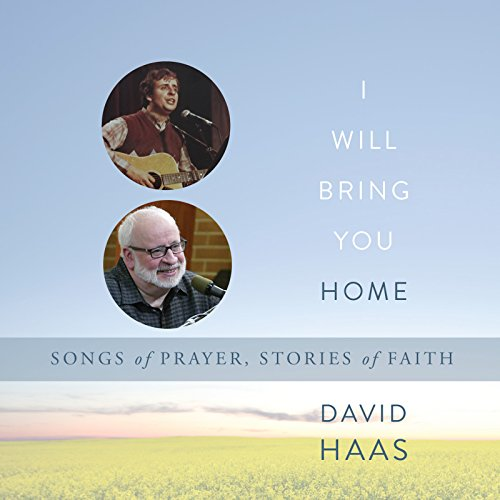 I Will Bring You Home: Songs of Prayer, Stories of Faith