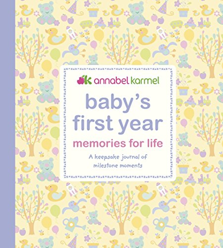 Baby's First Year Memories for Life: A keepsake journal of milestone moments (Baby Record Book) por Annabel Karmel