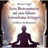 Sein Bewusstsein auf eine höhere Seinsebene bringen: Geführte Meditationen