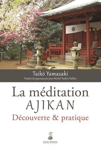 La méditation Ajikan : Découverte & pratique par Taiko Yamasaki