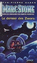 Service de surveillance des planètes primitives (1): Le Dernier des Zwors