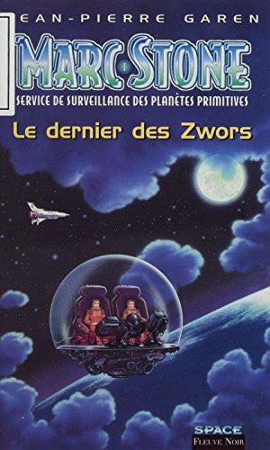 Service de surveillance des planètes primitives (1): Le Dernier des Zwors (Marc Stone) par Jean-Pierre Garen