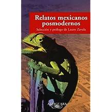 Relatos Mexicanos Posmodernos: Antologia de Prosa Ultracorta, Hibrida y Ludica = Postmodern Mexican Tales