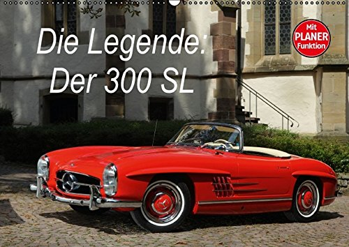 Die Legende: 300 SL (Wandkalender 2016 DIN A2 quer): Der legendäre Mercedes 300 SL in opulenten Bildern (Geburtstagskalender, 14 Seiten ) (CALVENDO Mobilitaet)