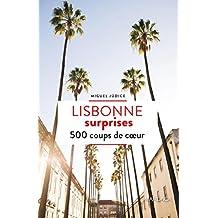 Lisbonne surprises: 500 adresses insolites et coups de cœur pour découvrir la ville de Lisbonne ! (Patrimoine régional)