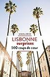 Lisbonne surprises: 500 coups de cœur (Patrimoine régional)
