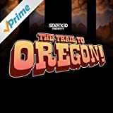 The Trail to Oregon! [Explicit]