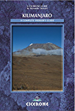 Kilimanjaro: A Complete Trekker's Guide: Preparations, practicalities and trekking routes to the 'Roof of Africa' (Cicerone Mountain Walking)