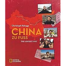 China zu Fuß: The Longest Way. Ausgezeichnet mit dem ITB BuchAward 2013, Abenteurer
