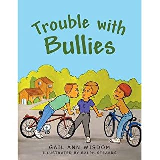 { TROUBLE WITH BULLIES } By Wisdom, Gail Ann ( Author ) [ Jul - 2013 ] [ Paperback ]