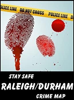 Stay Safe Crime Map of Raleigh & Durham (English Edition) di [Gard, Michael]