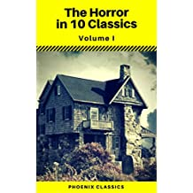 The Horror in 10 Classics vol1 (Phoenix Classics) : The King in Yellow, The Lost Stradivarius, The Yellow Wallpaper, The Legend of Sleepy Hollow, The Turn ... and Mr Hyde, Dracula (English Edition)