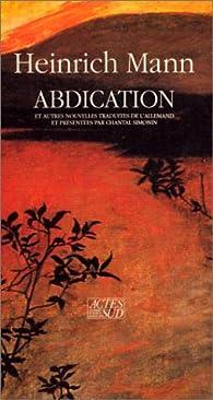 Abdication : Et autres nouvelles par Heinrich Mann