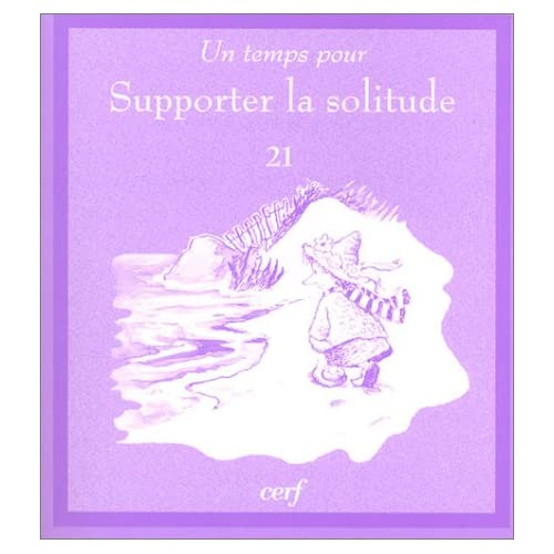 Un temps pour supporter la solitude