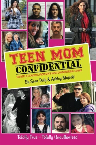 teen-mom-confidential-secrets-scandals-from-mtvs-most-controversial-shows