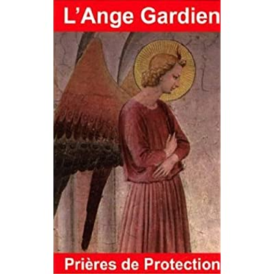 L'ange gardien : Prières de protection