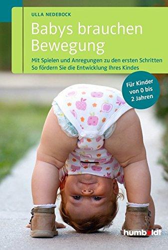 ung: Mit Spielen und Anregungen zu den ersten Schritten. So fördern Sie die Entwicklung Ihres Kindes. Für Kinder von 0 bis 2 Jahren. (humboldt - Eltern & Kind) (Spiele Mit Babys)