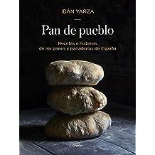 Pan de pueblo: Recetas e historias de los panes y panaderías de España (SABORES, Band 108307)