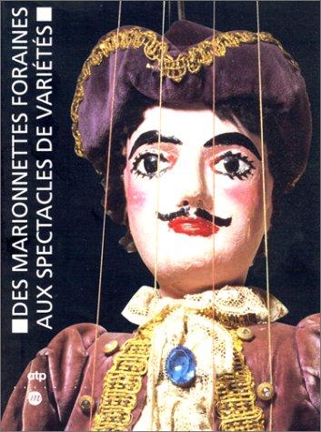 Des marionnettes foraines aux spectacles de variétés: Les théâtres Borgniet