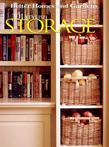 301 Stylish Storage Ideas (Better Homes & Gardens)