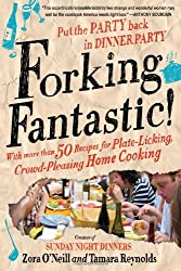Forking Fantastic!: Put the Party Back in Dinner Party by Zora O'Neill (2009-10-06)