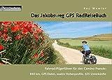 Das Jakobsweg GPS RadReiseBuch: Fahrrad-Pilgerführer für den Camino Francés: 840 km, GPS-Daten, exakte Höhenprofile, 425 Unterkünfte (PaRADise Guide) - Kay Wewior
