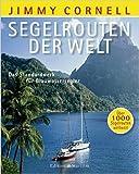 Segelrouten der Welt: Das Standardwerk für Blauwassersegler. Über 1000 Segelrouten weltweit ( 15. Januar 2015 )