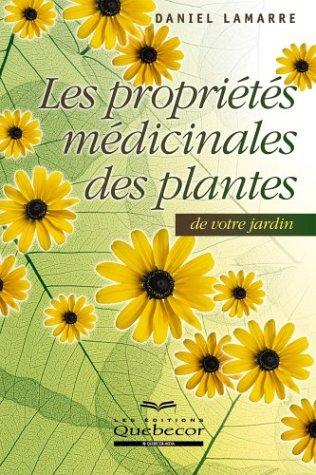 Propriétés médicinales des plantes de jardin par Daniel Lamarre