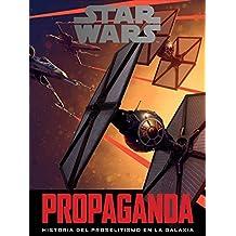 Star Wars: Propaganda: Historia del proselitismo en la galaxia