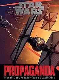 Star Wars: Propaganda par Pablo Hidalgo