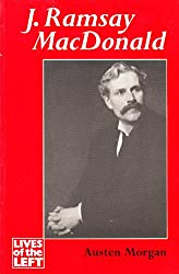 J.Ramsay Macdonald (Lives of the Left)