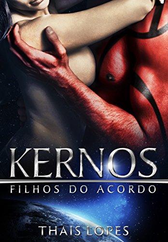 Kernos (Filhos do Acordo Livro 1) (Portuguese Edition) por Thais Lopes