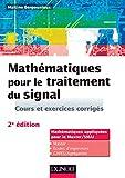 Mathématiques pour le traitement du signal - 2e éd. Cours et exercices corrigés