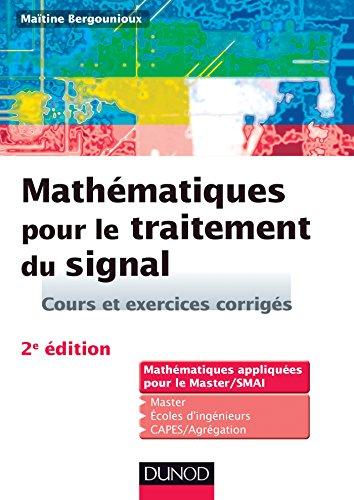 Mathématiques pour le traitement du signal : Cours et exercices corrigés par Maïtine Bergounioux