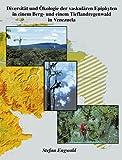 Diversität und Ökologie der vaskulären Epiphyten in einem Berg- und einem Tieflandregenwald in Venezuela. Buchfassung der Dissertation (Book on Demand) by Stefan Engwald (2000-01-01)