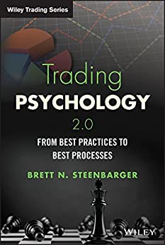 Trading Psychology 2.0: From Best Practices to Best Processes (Wiley Trading) di [Steenbarger, Brett N.]