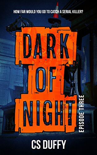 Dark of Night: Episode Three by [Duffy, CS]