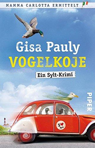 Vogelkoje: Ein Sylt-Krimi (Mamma Carlotta, Band 11) das Buch von Gisa Pauly - Preise vergleichen & online bestellen