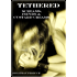 Tethered: The Most Fear You Can Have With Your Clothes Off (Wedding Feast Series Book 2)