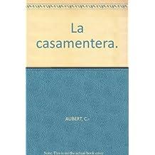 La casamentera. [Tapa blanda] by AUBERT, C.-