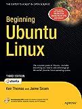 Beginning Ubuntu Linux: From Novice to Professional (Beginning From Novice to Professional)