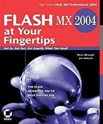 Flash MX 2004 at Your Fingertips: Get In, Get Out, Get Exactly What You Need by Sham Bhangal (2004-02-05)