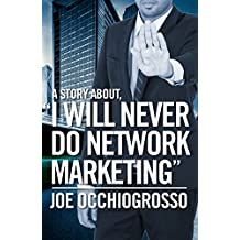 """A Story About, """"I Will Never Do Network Marketing"""" (English Edition)"""