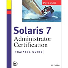 Solaris 7 Administrator Certification Training Guide, w. CD-ROM