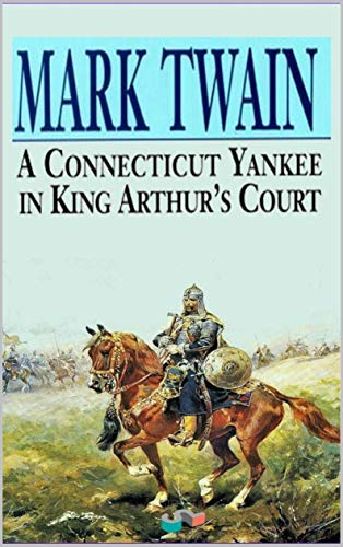 A Connecticut Yankee in King Arthur's Court (English Edition)