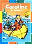 CAROLINE AU CANADA