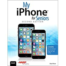 My iPhone for Seniors (Covers iOS 9 for iPhone 6s/6s Plus, 6/6 Plus, 5s/5C/5, and 4s) (2nd Edition) by Brad Miser (2015-11-21)